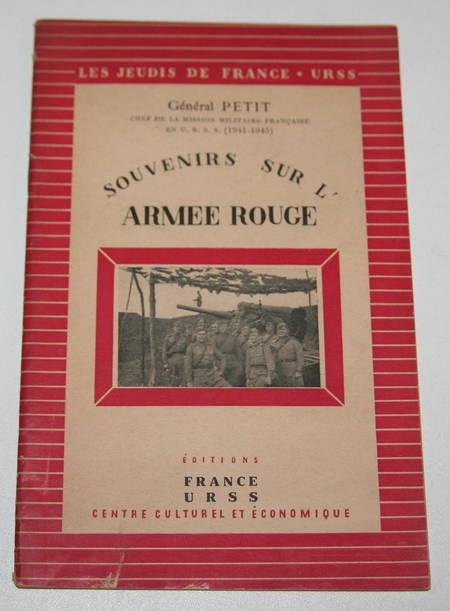 PETIT (Général). Souvenirs sur l'armée rouge. Conférence prononcée le 17 janvier 1945 aux Jeudis de France-U. R. S. S.