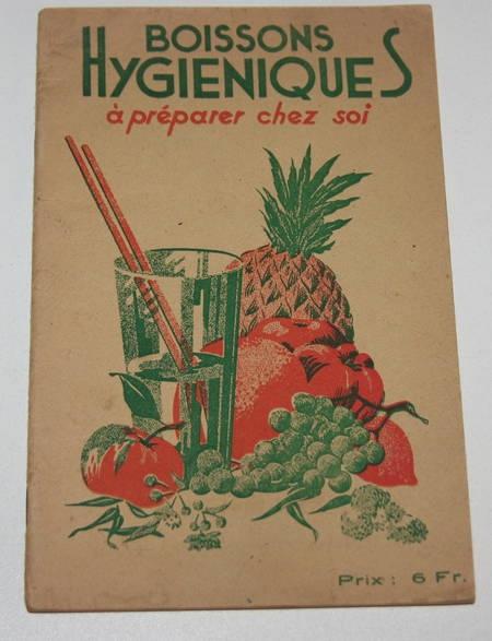 Boissons hygiéniques à préparer chez soi - (1943 ?) - Photo 0 - livre de collection