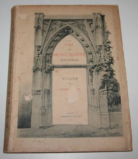 . Les Amis des Monuments Rouennais. Bulletin. Année 1906, livre rare du XXe siècle