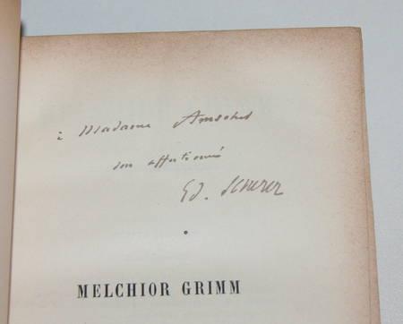 SCHERER (Edmond). Melchior Grimm. L'homme de lettres, le factotum, le diplomate. Avec un appendice sur la correspondance secrète de Métra