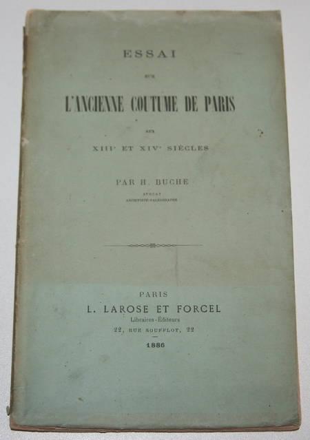 BUCHE (H.). Essai sur l'ancienne coutume de Paris aux XIIIe et XIVe siècle, livre rare du XIXe siècle