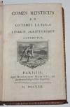 [LE PELLETIER (Claude)]. Comes rusticus ex optimis latinae linguae scriptoribus excerptus