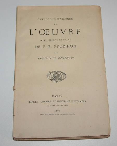 GONCOURT (Edmond de). Catalogue raisonné de l'oeuvre peint, dessiné et gravé de P. P. Prud'hon