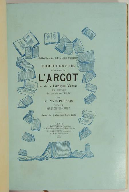 YVE-PLESSIS - Bibliographie raisonnée de l argot et de la langue verte - 1901 - Photo 1, livre rare du XXe siècle