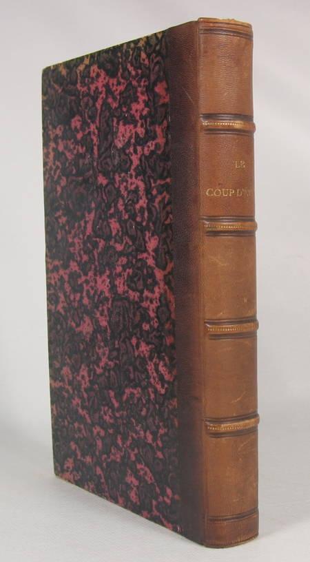 . Le coup d'état anecdotique (2 décembre 1851), avec lettres et documents indédits, livre rare du XIXe siècle