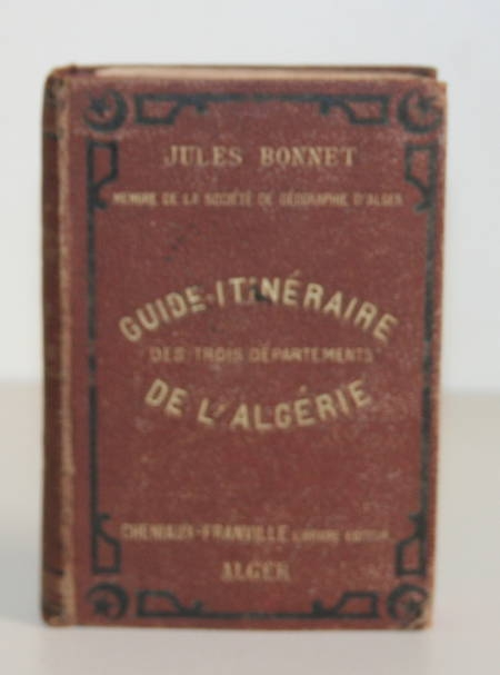 Bonnet - Guide-Itinéraire des trois départements de l'Algérie - 1881 - cartes - Photo 1 - livre de bibliophilie