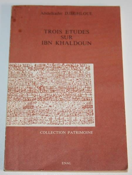 DJEGHLOUL (Abdelkader) - Trois études sur Ibn Khaldoun - Photo 0 - livre rare