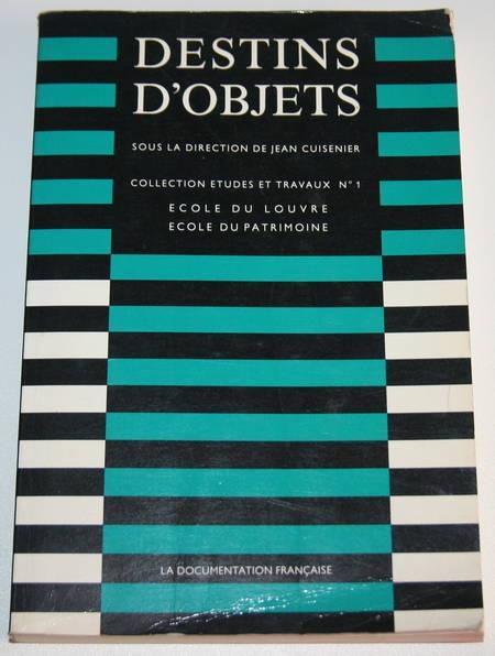 CUISENIER (Jean) - Destins d'objets - 1988 - Photo 0 - livre moderne