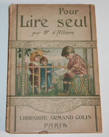 ALLONNE (M. d') - Pour lire seul - 1913 - Illustré par Amélie Bertrand - Photo 0 - livre de bibliophilie