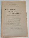 COURTEAULT (Paul). Pour l'histoire de Bordeaux et du Sud-Ouest. Leçons, conférences et discours
