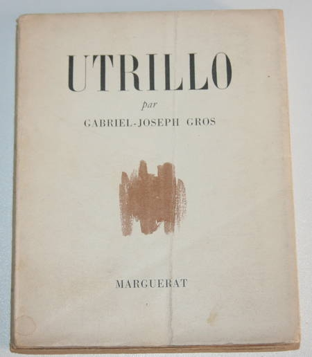 [Peinture] GROS (Gabriel-Joseph) - Utrillo. Sa légende - Marguerat - 1947- Envoi - Photo 1 - livre de bibliophilie