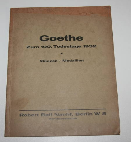. Goethe. Zum 100. Todestage 1932. Münzen / Medaillen, livre rare du XXe siècle