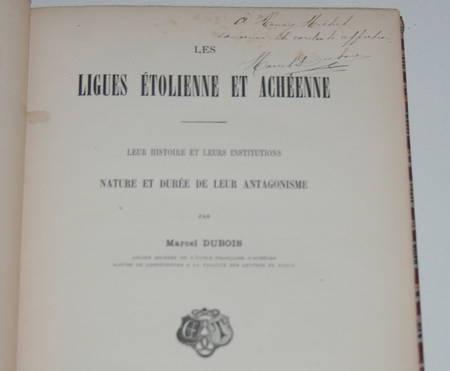 DUBOIS (Marcel) - Les ligues étolienne et achéenne - 1885 - Envoi - Photo 1 - livre rare