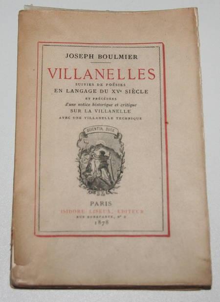 BOULMIER (Joseph). Villanelles, suivies de poésies en langage du XVe siècle et précédées d'une notice historique et critique sur la villanelle, avec une villanelle technique