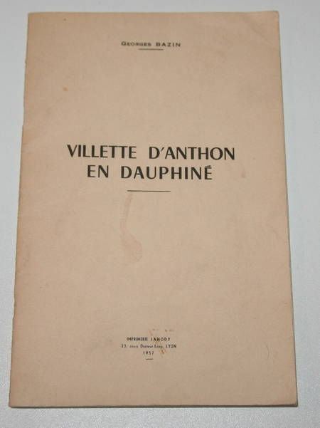 [Isère] BAZIN (Georges) - Villette d'Anthon en Dauphiné - 1957 - Photo 0 - livre d'occasion