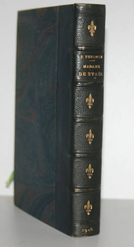 TURQUAN (Joseph). Madame de Staël. Sa vie amoureuse, politique et mondaine (1766-1817). D'après les documents inédits