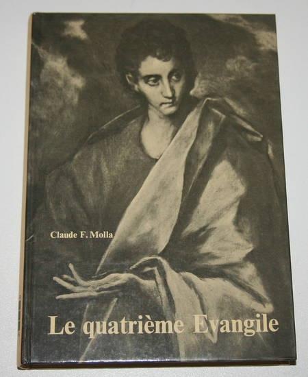 MOLLA (Claude F.) - Le quatrième évangile - 1977 - Photo 0 - livre de bibliophilie
