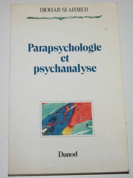 SI AHMED (Djohar). Parapsychologie et psychanalyse