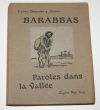 DESCAVES (Lucien) - Barabbas. Paroles dans la vallée -1914 Illustré par Steinlen - Photo 0, livre rare du XXe siècle