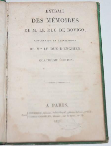 ROVIGO. Extrait des Mémoires du duc de Rovigo concernant la catastrophe de Mgr le duc d'Enghien
