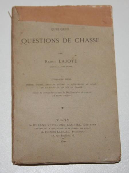 LAJOYE (Raoul). Quelques questions de chasse. Cinquième série. Chasse, pêche, anecdotes de chasse