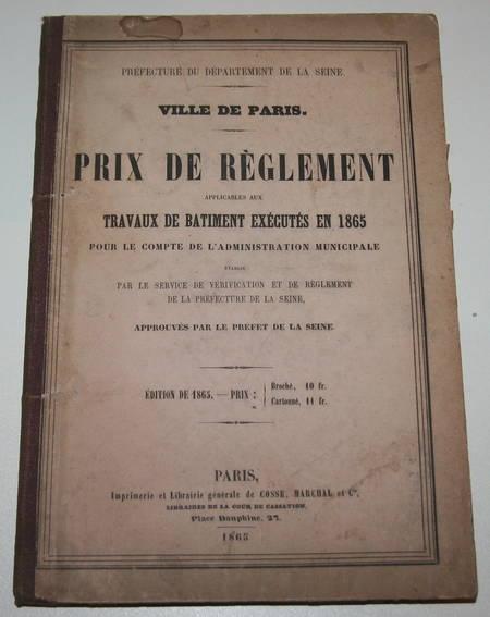[Travaux à Paris] Prix de règlement applicables aux travaux de bâtiment - 1865 - Photo 0 - livre de collection