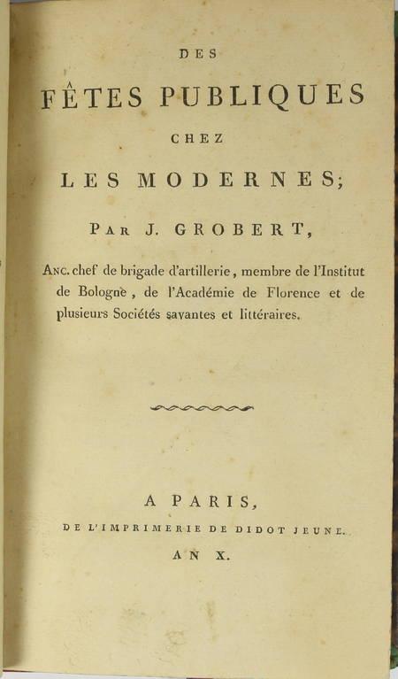 GROBERT (J.). Des fêtes publiques chez les modernes, livre ancien du XIXe siècle