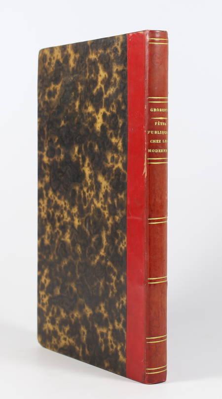 Grobert - Des fêtes publiques chez les modernes - An X (1802) - Relié - Photo 1 - livre rare