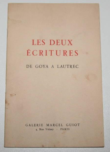 . Les deux ecritures, de Goya à Lautrec. Exposition du 21 février au 21 mars 1953. Dessins, aquarelles, gravures, autographes