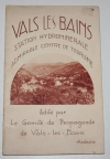 . Vals les Bains, station hydrominérale, admirable centre de tourisme