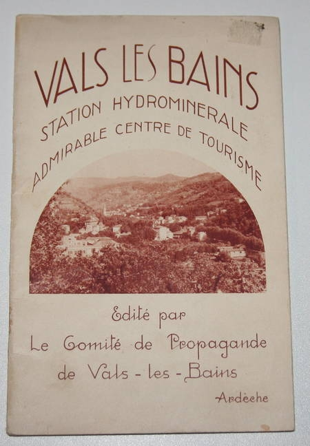 . Vals les Bains, station hydrominérale, admirable centre de tourisme, livre rare du XXe siècle