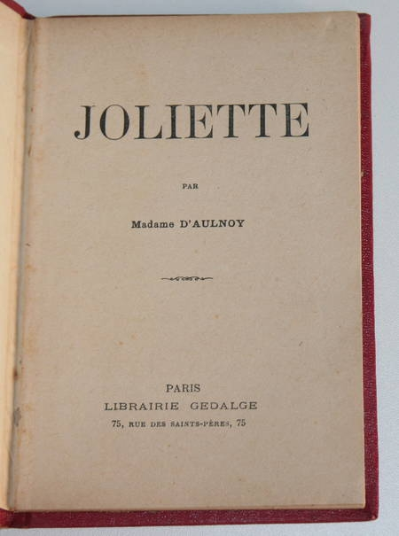 [Enfantina] AULNOY (Madame d ) - Joliette - 1931 - Illustrations, cartonnage - Photo 2, livre rare du XXe siècle