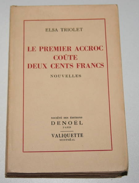 Triolet - Le premier accroc coûte deux cents francs. Nouvelles - Montréal - 1946 - Photo 0 - livre de collection