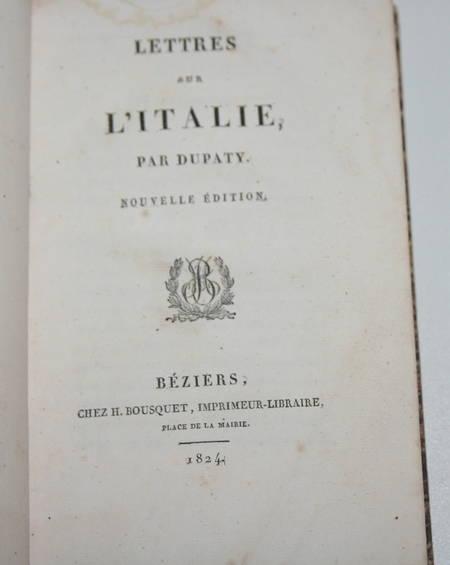 Dupaty - Lettres sur l Italie - Béziers, 1824 - Relié - Photo 1, livre rare du XIXe siècle