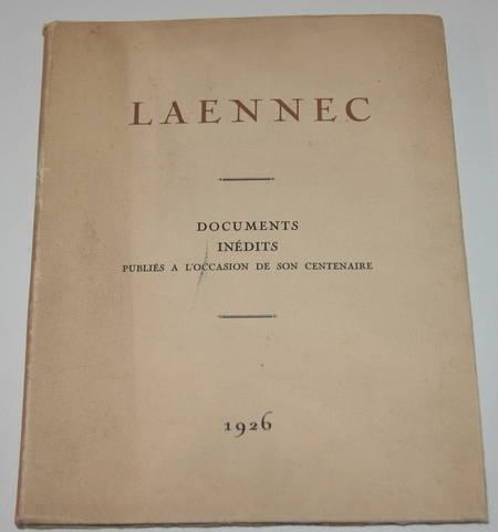 . Laennec. 1781-1826. Documents inédits publiés à l'occasion de son centenaire