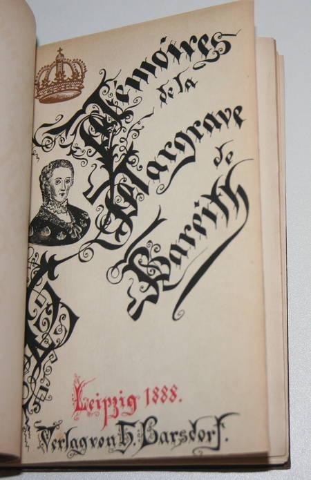 PRUSSE (Frédérique Sophie Wilhelmine de). Mémoires de Frédérique Sophie Wilhelmine , margrave de Bareith [Bayreuth], soeur de Frédéric le Grand, depuis l'année 1706 jusqu'à 1742, écrits de sa main. Nouvelle édition, continuée jusqu'à 1758, ornée du portrait de la margrave, livre rare du XIXe siècle