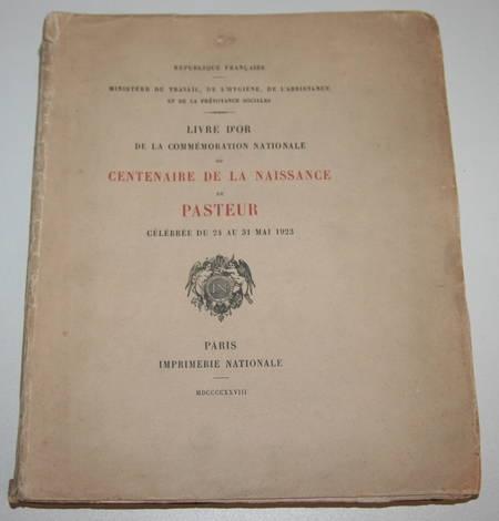 . Livre d'or de la commémoration nationale du centenaire de Pasteur, célébrée du 24 au 31 mai 1923