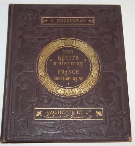 DUCOUDRAY - Cents récits d'histoire contemporaine - 1885 - Cartonnage - Gravures - Photo 1 - livre d'occasion