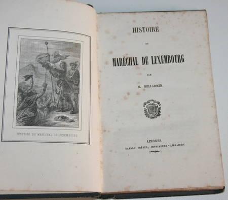 Bellarmin - Histoire du maréchal de Luxembourg - Limoges, Barbou (1860) - Photo 0 - livre du XIXe siècle