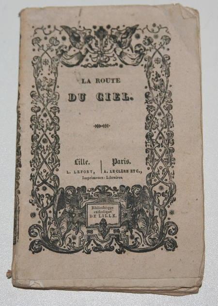 La route du ciel. Pensées pour chaque jour du mois - 1838 - Frontispice lith. - Photo 1 - livre du XIXe siècle