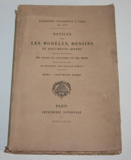 Expo Univ. 1889 - Notices sur les modèles, dessins - Ponts et chaussées et mines - Photo 1 - livre de bibliophilie