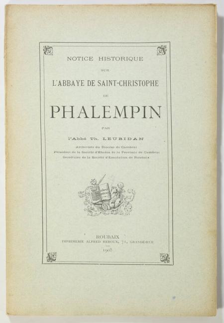 LEURIDAN (Abbé Th.). Notice historique sur l'abbaye Saint-Christophe de Phalempin, livre rare du XXe siècle