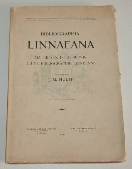 HULTH (J. M.). Bibliographia Linnaeana. Matériaux pour servir à une bibliographie linnéenne. Partie I, livraison I