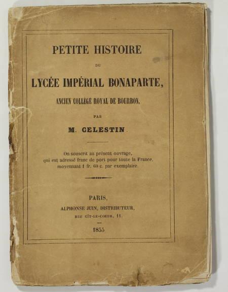 Celestin - Petite histoire du lycée impérial Bonaparte - 1855 - Rare - Photo 0 - livre de collection