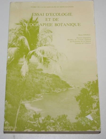 STEHLE (Henri). Flore de la Guadeloupe et de ses dépendances. Essai d'écologie et de botanique, livre rare du XXe siècle
