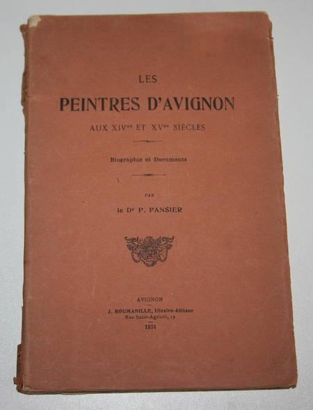 PANSIER (Dr. P.). Les peintres d'Avignon aux XIVe et XVe siècles. Biographie et documents