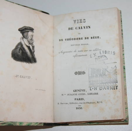 . Vies de Calvin et de Théodore de Bèze. Nouvelle édition augmentée de notes sur ces célèbres réformateurs