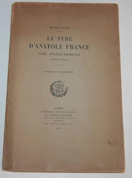 KAHN (Maurice). Le père d'Anatole France. Noël-France Thibault (1805-1890)