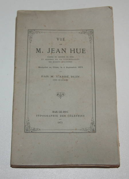 Vie de Jean Hue - Martyrisé en Chine, le 5 septembre 1873 - 1875 - Rare - Photo 0 - livre de collection