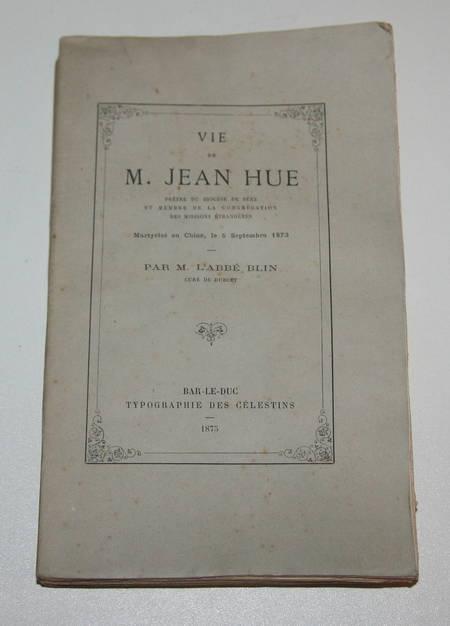 Vie de Jean Hue - Martyrisé en Chine, le 5 septembre 1873 - 1875 - Rare - Photo 0 - livre rare